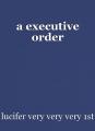 a executive order