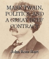 MARK TWAIN, POLITICS, AND A GREAT BEEF CONTRACT