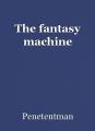 The fantasy machine