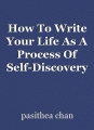 How To Write Your Life As A Process Of Self-Discovery And Self-Building?