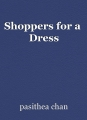 Shoppers for a  Dress