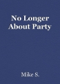 No Longer About Party