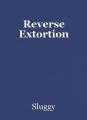 Reverse Extortion