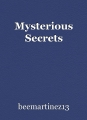Mysterious Secrets