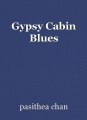 Gypsy Cabin Blues