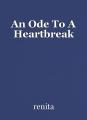 An Ode To A Heartbreak