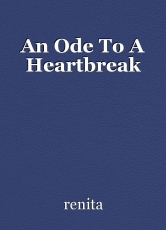 An Ode To A Heartbreak