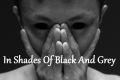 In Shades Of Black And Grey