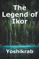 The Legend of Ikor