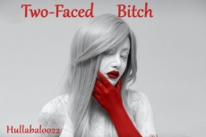 Two-Faced Bitch