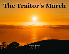 The Traitor's March