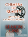 Chimera of Reality - Season One - Living in a Virtual Mirage