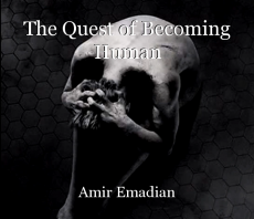 The Quest of Becoming Human