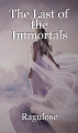 The Last of the Immortals