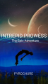 INTREPID PROWESS-The Epic Adventure