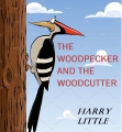 The Woodpecker and The Woodcutter