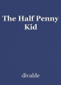 The Half Penny Kid