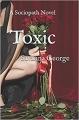 Toxic: A Sociopath Novel
