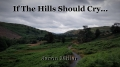 If The Hills Should Cry...