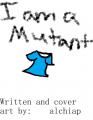 I Am a Mutant