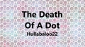 The Death Of A Dot