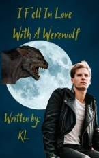 I Fell In Love With a Werewolf (Completed)