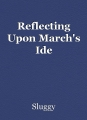 Reflecting Upon March's Ide