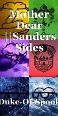 Mother Dear ||Sanders Sides /fanfic