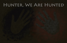 Hunter, We are Hunted