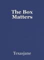 The Box Matters