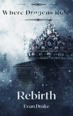 Where Dragons Rule: Rebirth