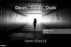 Dawn, Today, Dusk