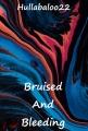 Bruised And Bleeding