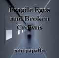 Fragile Egos and Broken Crowns