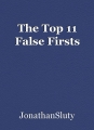 The Top 11 False Firsts