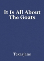 It Is All About The Goats