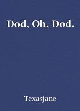 Dod, Oh, Dod.