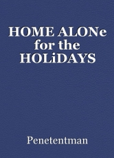 HOME ALONe for the HOLiDAYS