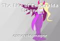 The Life of Esmeralda Magne