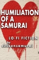 Humiliation of a Samurai