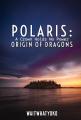 Polaris: Origin of Dragons