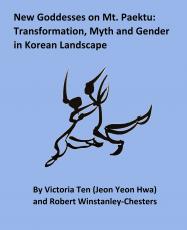New Goddesses on Mt. Paektu: Transformation, Myth and Gender in Korean Landscape