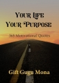 Your Life, Your Purpose: 365 Motivational Quotes