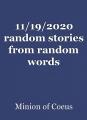 11/19/2020 random stories from random words