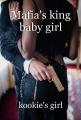 Mafia's king baby girl