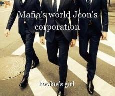 Mafia's world Jeon's corporation