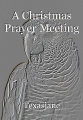 A Christmas Prayer Meeting
