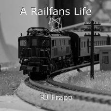 A Railfans Life