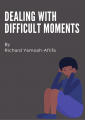 Dealing With Difficult Times