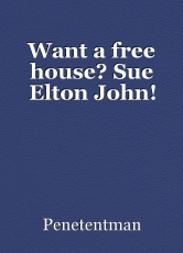 Want a free house? Sue Elton John!